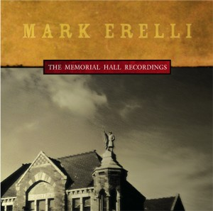 Mark Erelli Memorial Hall Recordings